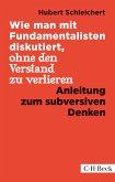 Wie man mit Fundamentalisten diskutiert, ohne den Verstand zu verlieren (eBook, ePUB)
