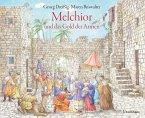 Melchior und das Gold der Armen