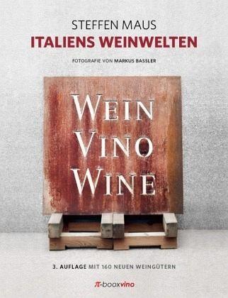 Italiens Weinwelten - Maus, Steffen