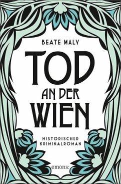 Tod an der Wien - Maly, Beate