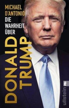 Die Wahrheit über Donald Trump - D'Antonio, Michael