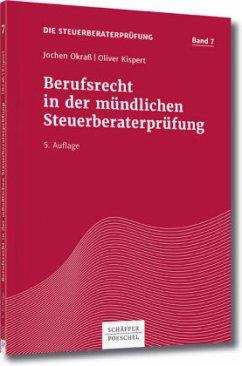Berufsrecht in der mündlichen Steuerberaterprüfung - Okraß, Jochen; Kispert, Oliver