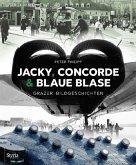 Jacky, Concorde & Blaue Blase