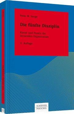 Die fünfte Disziplin - Senge, Peter M.