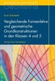 Vergleichende Formenlehre und geometrische Grundkonstruktionen in den Klassen 4 und 5