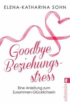 Goodbye Beziehungsstress - Sohn, Elena-Katharina