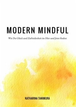 Modern Mindful - Tanimura, Katharina