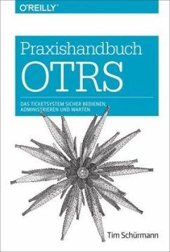 Praxishandbuch OTRS - Schürmann, Tim