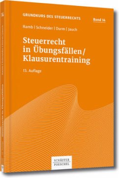 Steuerrecht in Übungsfällen / Klausurentraining - Ramb, Jörg; Schneider, Josef