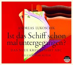 Ist das Schiff schon mal untergegangen?, 4 Audio-CDs - Lukoschik, Andreas