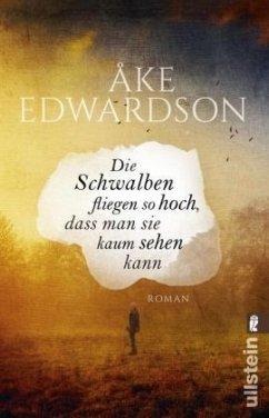 Die Schwalben fliegen so hoch, dass man sie kaum sehen kann - Edwardson, Åke