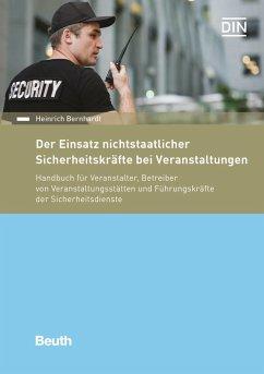 Der Einsatz nichtstaatlicher Sicherheitskräfte bei Veranstaltungen - Bernhardt, Heinrich