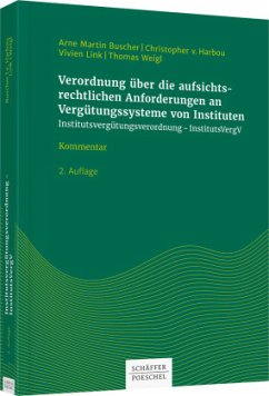 Verordnung über die aufsichtsrechtlichen Anforderungen an Vergütungssysteme von Instituten - Buscher, Arne Martin; Link, Vivien; Harbou, Christopher; Weigl, Thomas