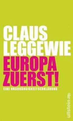 Europa zuerst! - Leggewie, Claus