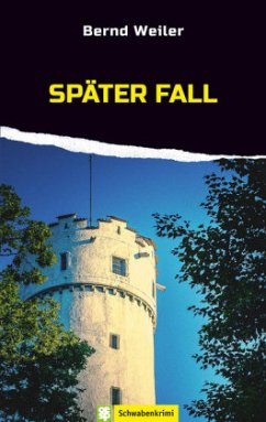 Später Fall / Kim Lorenz Bd.4 - Weiler, Bernd