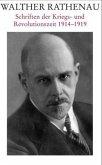 Walther Rathenau - Schriften der Kriegs- und Revolutionszeit 1914-1919