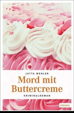 Mord mit Buttercreme - Mehler, Jutta