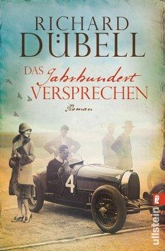 Das Jahrhundertversprechen / Jahrhundertsturm Trilogie Bd.3 - Dübell, Richard