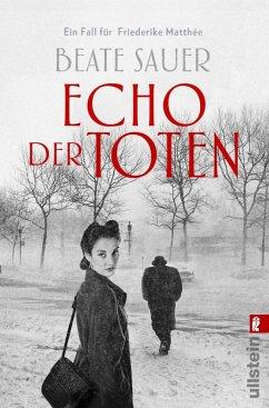 Echo der Toten / Friederike Matthée Bd.1 (eBook, ePUB) - Sauer, Beate