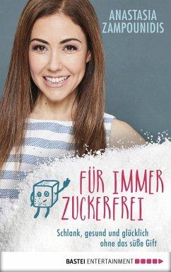 Für immer zuckerfrei (eBook, ePUB) - Zampounidis, Anastasia