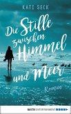 Die Stille zwischen Himmel und Meer (eBook, ePUB)