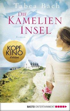 Die Kamelien-Insel / Kamelien Insel Saga Bd.1 (eBook, ePUB) - Bach, Tabea