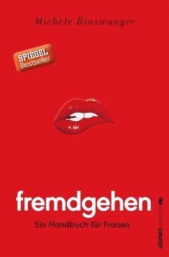 Fremdgehen - Ein Handbuch für Frauen (eBook, ePUB) - Binswanger, Michèle