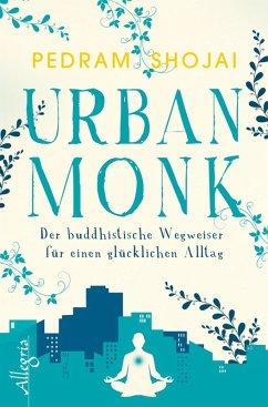 Urban Monk (eBook, ePUB) - Shojai, Pedram