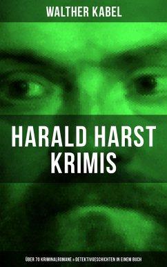 9788075831200 - Kabel, Walther: Harald Harst Krimis: Über 70 Kriminalromane & Detektivgeschichten in einem Buch (eBook, ePUB) - Kniha