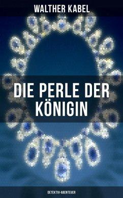 9788075831217 - Kabel, Walther: Die Perle der Königin (Detektiv-Abenteuer) (eBook, ePUB) - Kniha