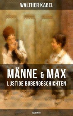 9788075831163 - Kabel, Walther: Männe & Max - Lustige Bubengeschichten (Illustriert) (eBook, ePUB) - Kniha