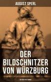 Der Bildschnitzer von Würzburg (Historischer Roman) (eBook, ePUB)