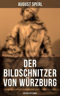 Der Bildschnitzer von Würzburg (Historischer Ro...