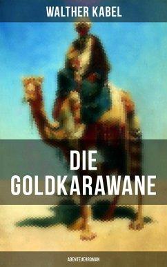 9788075831118 - Kabel, Walther: Die Goldkarawane (Abenteuerroman) (eBook, ePUB) - Kniha