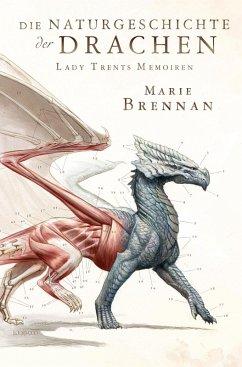 Die Naturgeschichte der Drachen / Lady Trents Memoiren Bd.1
