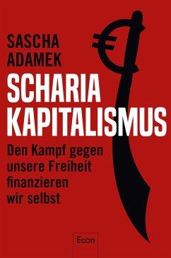 Scharia-Kapitalismus (eBook, ePUB) - Adamek, Sascha