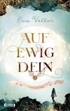 Auf ewig dein / Time School Bd.1 (eBook, ePUB) - Völler, Eva