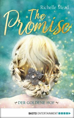 The Promise - Der goldene Hof (eBook, ePUB) - Mead, Richelle