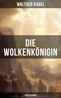 9788075831187 - Kabel, Walther: Die Wolkenkönigin (Abenteuerroman) (eBook, ePUB) - Kniha