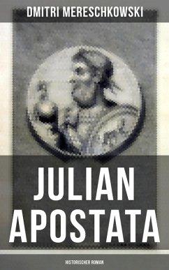 Julian Apostata (Historischer Roman) (eBook, ePUB) - Mereschkowski, Dmitri