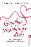 Goodbye Beziehungsstress (eBook, ePUB)
