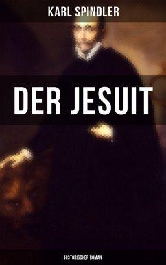 9788075831484 - Spindler, Karl: Der Jesuit (Historischer Roman) (eBook, ePUB) - Kniha