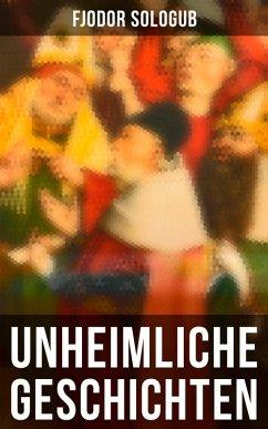 9788075831521 - Sologub, Fjodor: Unheimliche Geschichten - Vollständige deutsche Ausgabe (eBook, ePUB) - Kniha