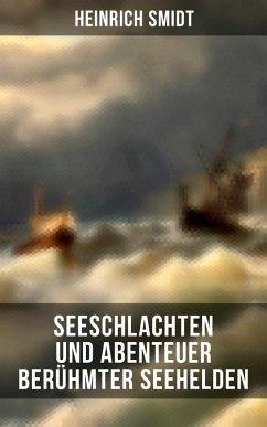 9788075831316 - Smidt, Heinrich: Seeschlachten und Abenteuer berühmter Seehelden (Vollständige Ausgabe) (eBook, ePUB) - Kniha