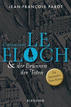 Commissaire Le Floch und der Brunnen der Toten / Commissaire Le Floch Bd.2 - Parot, Jean-Francois