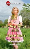 Alle Wege führen zu dir / Barbaras innere Stimme (eBook, ePUB)