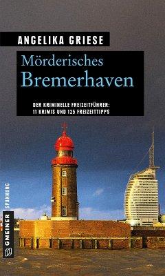 Mörderisches Bremerhaven (eBook, PDF) - Griese, Angelika