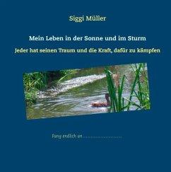 Mein Leben in der Sonne und im Sturm (eBook, ePUB)