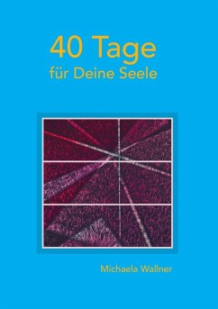40 Tage für Deine Seele (eBook, ePUB)
