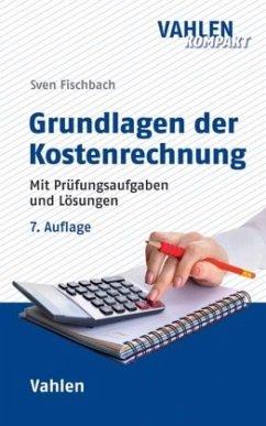 Grundlagen der Kostenrechnung - Fischbach, Sven